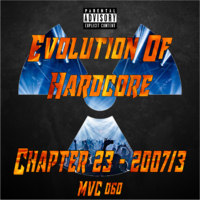 MVC060 - Evolution Of Hardcore Chapter 23 - 2007-3 (01.05.2021)